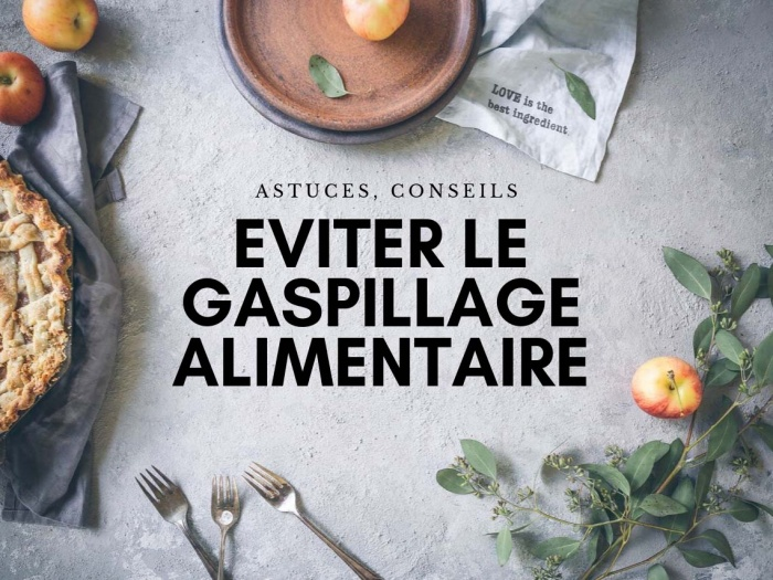 Gaspillage alimentaire conseils astuces