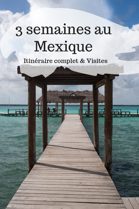 3 semaines au Mexique itinéraire conseils visites Pinterest