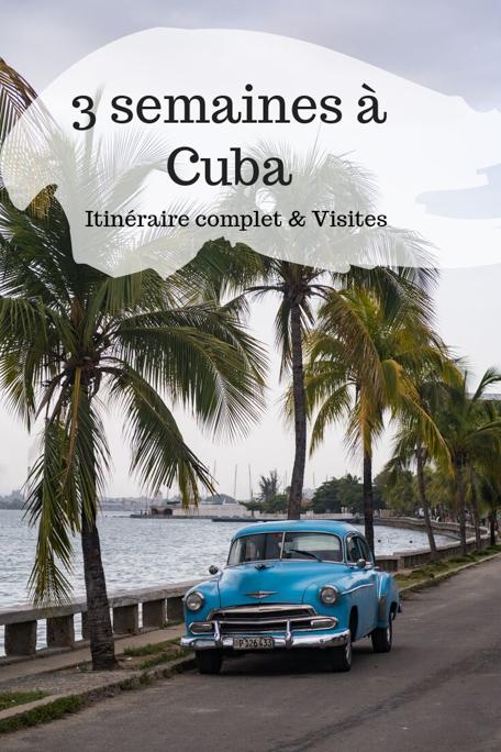 Cuba itinéraire 3 semaines Pinterest