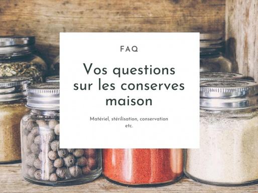 Vos questions sur les conserves maison FAQ