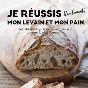 Ebook je reussis facilement mon levain et mon pain recettes et conseils